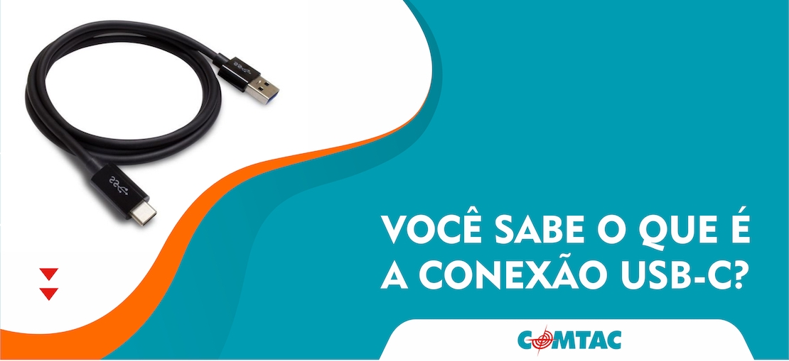 Você sabe o que é a conexão USB-C?