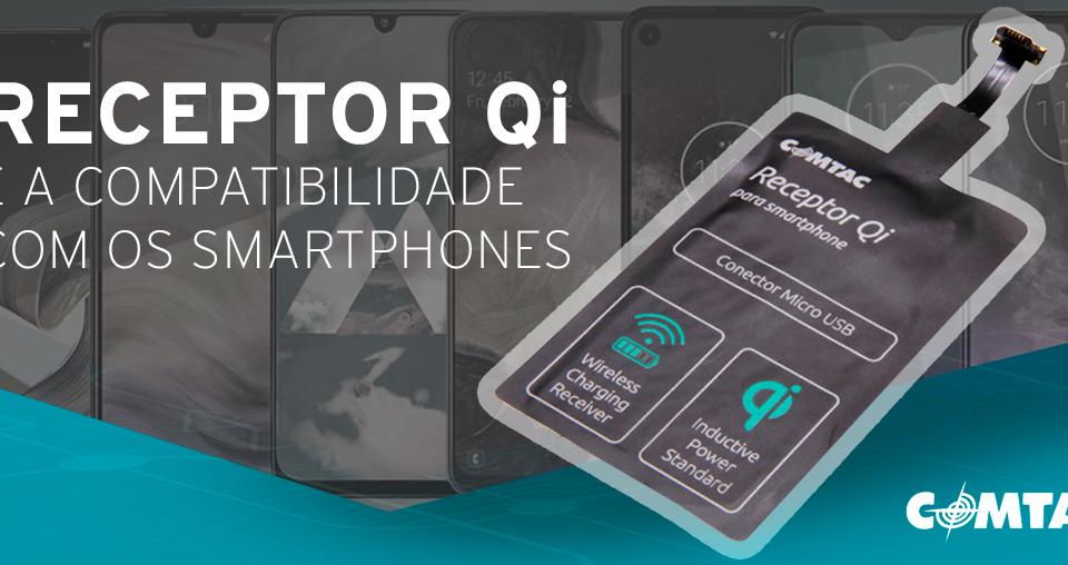 Receptor Qi e a compatibilidade dos Smartphones